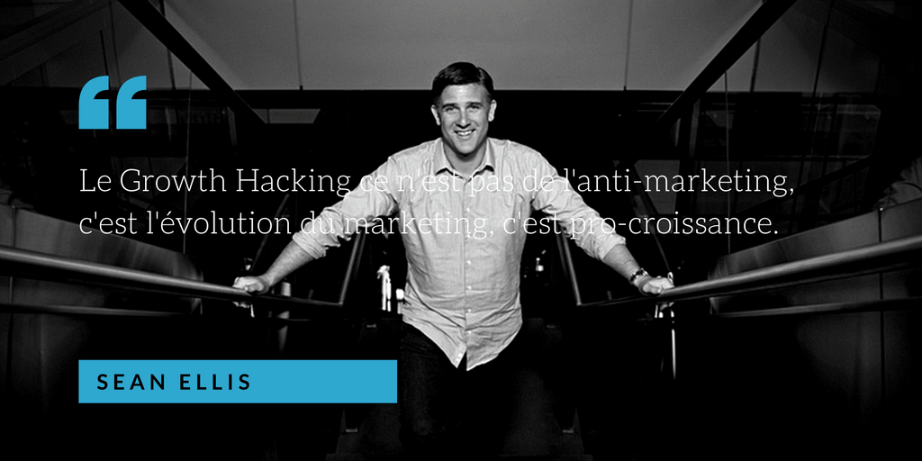 Citation sean ellis growth hacking d%c3%a9finition